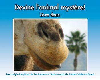Devine l'animal mystère! Livre deux