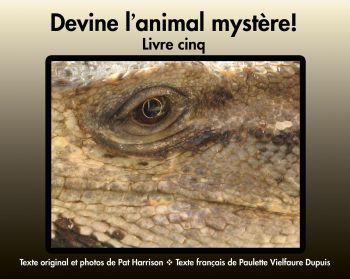 Devine l'animal mystère! Livre cinq