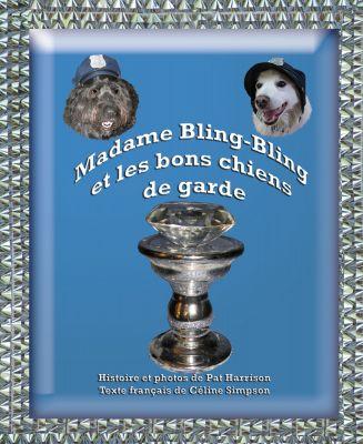 Madame Bling-Bling et les bons chiens de garde