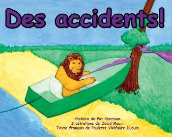 Des accidents!