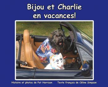 Bijou et Charlie en vacances!