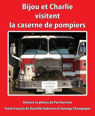 Bijou et Charlie visitent la caserne de pompiers