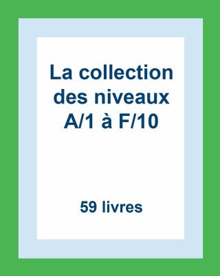La collection des lectures guidées : Niveaux A/1 à F/10