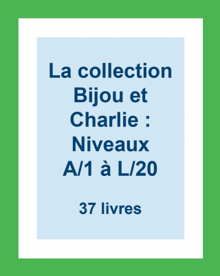 La collection Bijou et Charlie