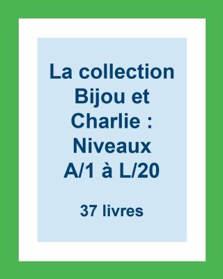 La collection Bijou et Charlie des lectures guidées : Niveaux A/1 à L/20