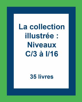 La collection illustrée des lectures guidées : Niveaux C/3 à I/16